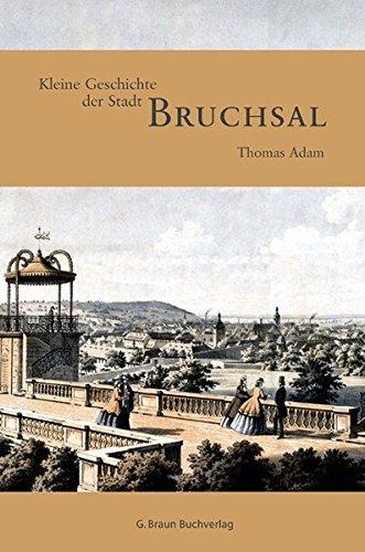 Kleine Geschichte der Stadt Bruchsal (Kleine Geschichte. Regionalgeschichte - fundiert und kompakt)