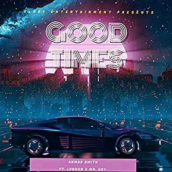 Good Times (feat. Lvndon & Ms. Day)
