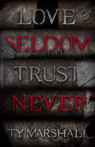 Love Seldom. Trust Never. - Kindle edition by Marshall, Ty. Literature &  Fiction Kindle eBooks @ Amazon.com.