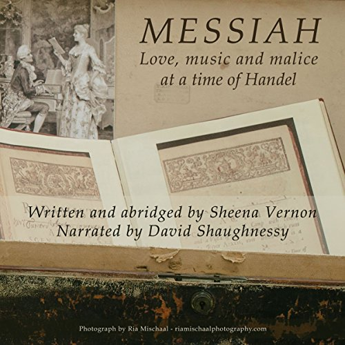 Messiah: Love, Music and Malice at a Time of Handel cover art