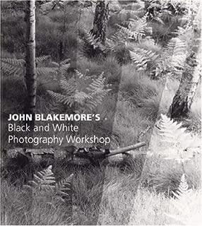 John Blakemores Black & White Photography Workshop