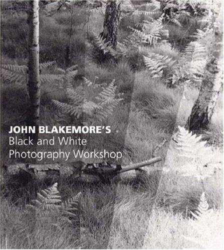 John Blakemore's Black and White Photography Workshop
