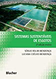 Sistemas Sustentáveis de Esgotos: Orientações Técnicas Para Projeto e Dimensionamento de Redes Coletoras, Emissários, Canais, Estações Elevatórias, Tratamento e Reúso na Agricultura