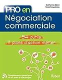 Pro en... Négociation commerciale - 54 outils - 11 plans d'action métier