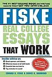 Fiske Real College Essays That Work (Fiske College Guides)