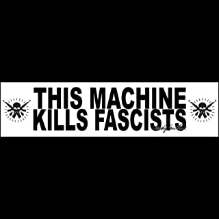 THIS MACHINE KILLS FASCISTS (mask) Bumper Sticker BUY 2 GET 1 FREE