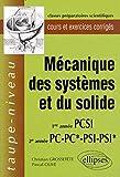 La mécanique des systèmes et du solide, 1ère et 2e année PC, PC*, PSI, PSI* - Cours et exercies corrigés