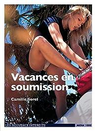 Vacances en soumission par Camille Sorel