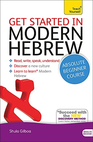 Get Started in Modern Hebrew Absolute Beginner Course: The essential introduction to reading, writing, speaking and unde