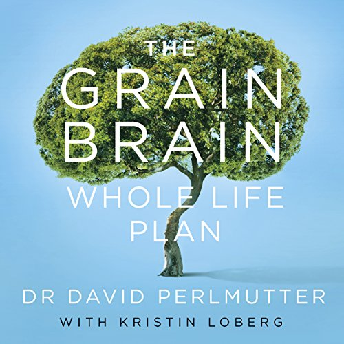 The Grain Brain Whole Life Plan     Boost Brain Performance, Lose Weight, and Achieve Optimal Health              By:                                                                                                                                 David Perlmutter                               Narrated by:                                                                                                                                 Peter Ganim                      Length: 7 hrs     6 ratings     Overall 4.5