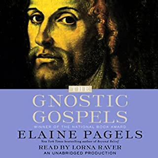 The Gnostic Gospels                   By:                                                                                                                                 Elaine Pagels                               Narrated by:                                                                                                                                 Lorna Raver                      Length: 7 hrs and 5 mins     639 ratings     Overall 4.1