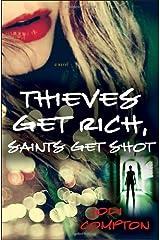 Thieves Get Rich, Saints Get Shot: A Novel Hardcover