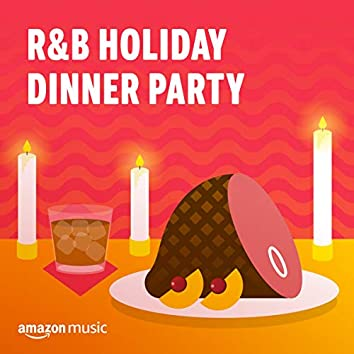 R&B Holiday Dinner Party