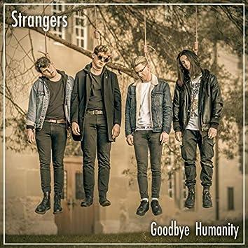 Goodbye Humanity