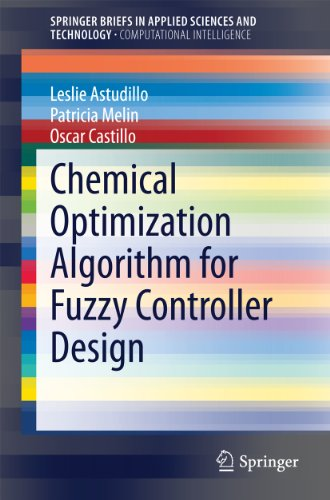 Chemical Optimization Algorithm for Fuzzy Controller Design (SpringerBriefs in Applied Sciences and Technology) (English Edition)
