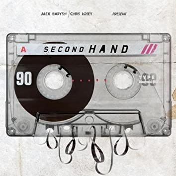 Second Hand (Alex Barysh & Chris Losey Present)