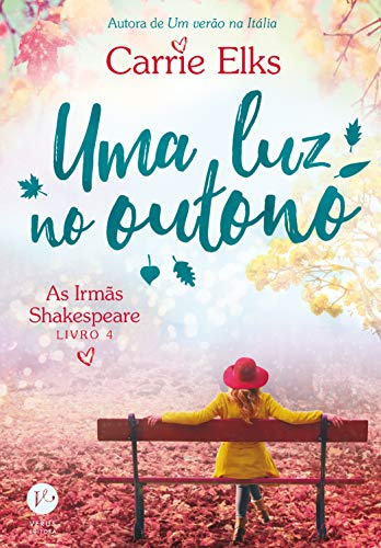 Uma luz no outono - As irmãs Shakespeare - vol. 4 por [Carrie Elks]