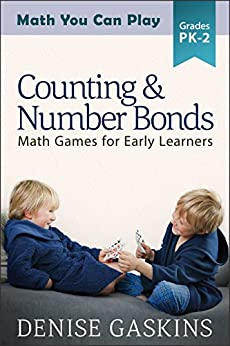 Counting & Number Bonds: Math Games for Early Learners (Math You Can Play Book 1) by [Denise Gaskins]
