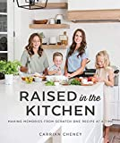 Raised in the Kitchen: Making Memories One Recipe at a Time: Making Memories from Scratch One Recipe at a Time