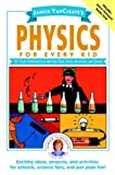 Physics for Every Kid: 101 Easy Experiments in Mot
