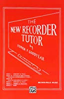 アルフレッド・パブリッシング00-11343Xザ・ニューレコーダーチューター - ミュージックブック
