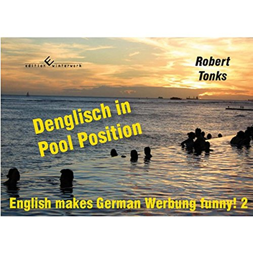 Denglisch in Pool Position: English makes German Werbung funny! 2