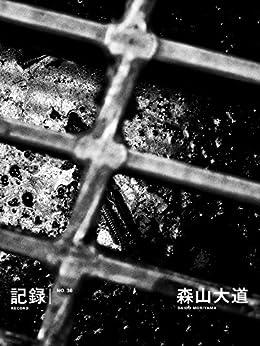 [Daido Moriyama]のRECORD No.36 (Akio Nagasawa Publishing)
