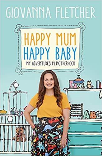 Happy Mum Happy Baby My adventures into motherhood Paperback 22 Feb 2018