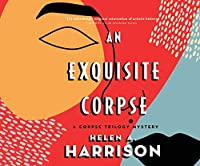 An Exquisite Corspe (A Corpse Trilogy Mystery)