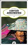 L'odyssée amérindienne - A la rencontre des peuples premiers