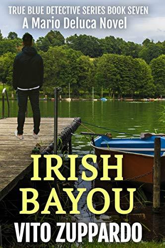 Irish Bayou (True Blue Detective Book 7) by [Vito Zuppardo]