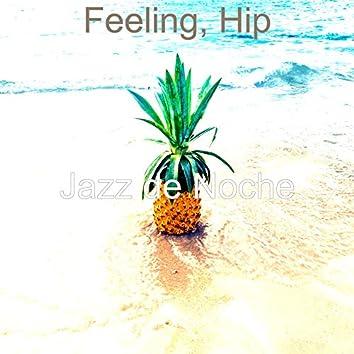 Feeling, Hip