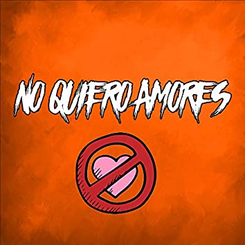 No Quiero Amores (Remix)