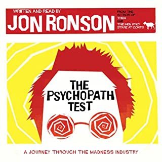 The Psychopath Test                   By:                                                                                                                                 Jon Ronson                               Narrated by:                                                                                                                                 Jon Ronson                      Length: 7 hrs and 33 mins     2,722 ratings     Overall 4.6