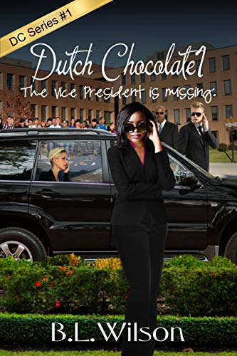 Book: Dutch Chocolate 1 - The vice president is missing by BL Wilson