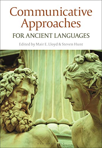 Compare Textbook Prices for Communicative Approaches for Ancient Languages  ISBN 9781350157330 by Lloyd, Mair E.,Hunt, Steven