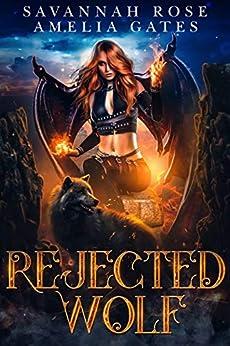 Rejected Wolf: Fantasy Liebesroman (Vermächtnis der Engel 1) (German Edition) par [Amelia Gates, Savannah Rose]