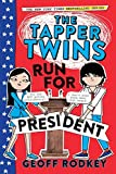 The Tapper Twins Run for President (The Tapper Twins, 3)
