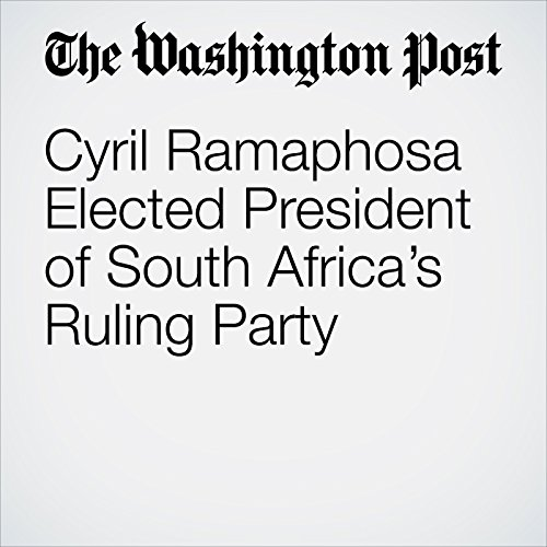 Cyril Ramaphosa Elected President of South Africa's Ruling Party copertina