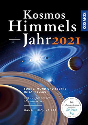 Kosmos Himmelsjahr 2021: Sonne, Mond und Sterne im Jahreslauf (German Edition)
