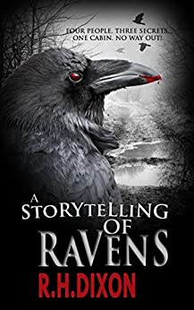 A Storytelling of Ravens: A Thrilling Psychological Horror by [R. H. Dixon]