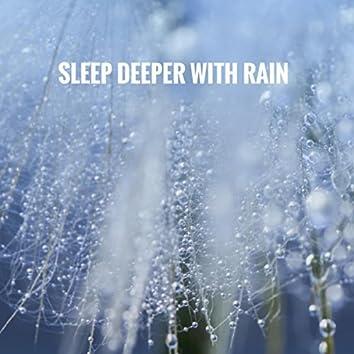 Sleep Deeper With Rain
