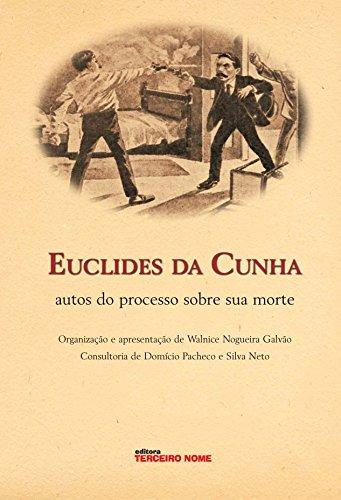 Euclides da Cunha: autos do processo sobre sua morte