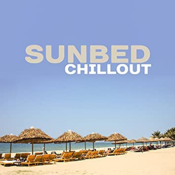 Sunbed Chillout – Beach Chill, Deep Sun, Ibiza Lounge, Pure Mind, Sun, Water, Sea, Holiday Songs, Relax Under Palms, Sunny Chill