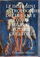 Le Immagini Astrologiche Dei Decani E I Loro Segreti Poteri Creatori