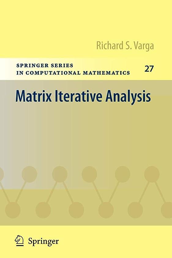 病んでいる事エスカレートMatrix Iterative Analysis (Springer Series in Computational Mathematics)