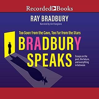 Bradbury Speaks     Too Soon from the Cave, Too Far from the Stars              Autor:                                                                                                                                 Ray Bradbury                               Sprecher:                                                                                                                                 Jim Frangione                      Spieldauer: 6 Std. und 53 Min.     Noch nicht bewertet     Gesamt 0,0
