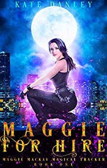 Maggie for Hire (Maggie MacKay Magical Tracker Book 1) Kindle Edition by Kate Danley  (Author)