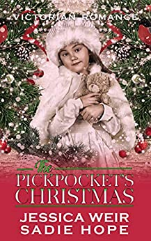 The Pickpocket's Christmas: A Gripping Victorian Saga by [Sadie Hope, Jessica Weir]