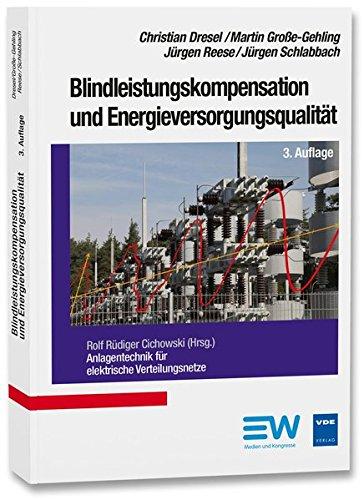 Blindleistungskompensation und Energieversorgungsqualität: Anlagentechnik für elektrische Verteilungsnetze